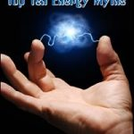 The top 10 energy myths &#8211; answered